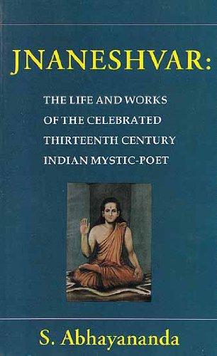 9788170306740: Jnaneshvar–The Life and Works of the Celebrated Thirteenth Century Indian Mystic Poet
