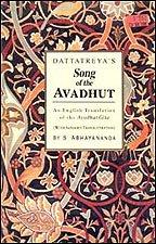 Dattatreyas Song of the Avadhut : An English Translation of the Avadhut Gita with Sanskrit: S ...