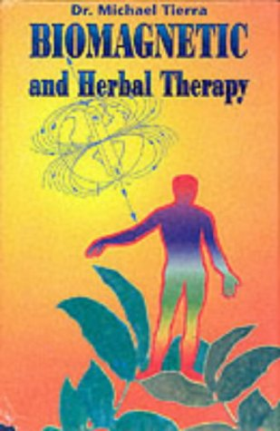 Biomagnetic and Herbal Therapy: Dr Micheal Tierra