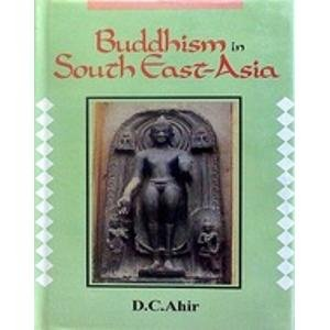 Buddhism in South East-Asia: D.C. Ahir