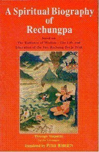 9788170306993: A spiritual biography of Rechungpa: Based on the Radiance of Wisdom, the Life and Liberation of the Ven. Rechung Dorje Drak