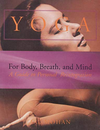 Yoga for Body Breath and Mind: A.G. Mohan