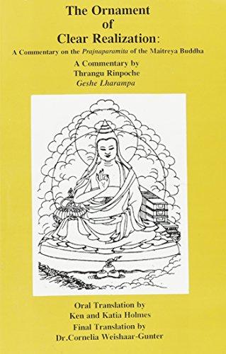 The Ornament of Clear Realization: A Commentary on the Prajnaparamita of the Maitreya Buddha: Katia...
