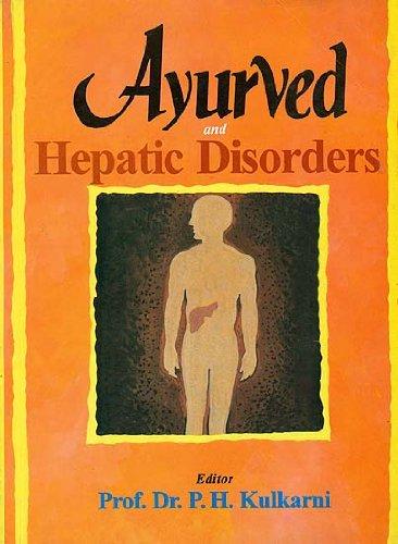 Ayurved: and Hepatic Disorders: Dr P.H. Kulkarni
