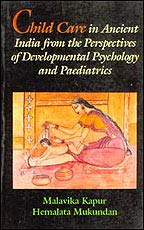 Child Care in Ancient India from the Perspectives of Development Psychology and Paediatrics