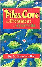 Piles Care and Ttment in Ayurveda