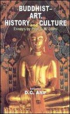 Buddhist Art, History and Culture: Prof. L.M. Joshi;