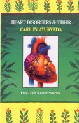 Heart Disorders and Their Care in Ayurveda: Ajay Kumar Sharma
