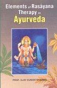 Elements of Rasayana Theraphy in Ayurveda: Ajay Kumar Sharma