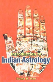 Introduction to Indian Astrology: Rama R. Rao