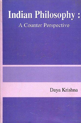 Indian Philosophy: A Counter Perspective: Daya Krishna