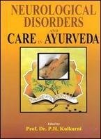 Neurological Disorders and Care in Ayurveda: P H Kulkarni
