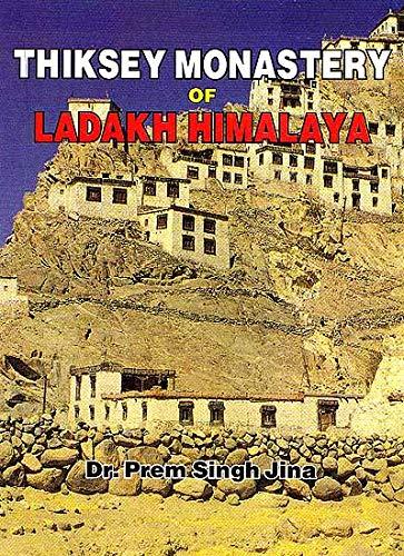 Thiksey Monastery of Ladakh Himalaya: Prem Singh Jina