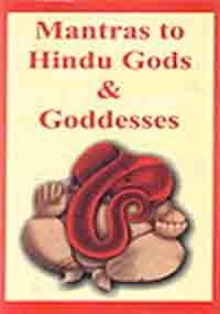Mantras to Hindu Gods & Goddesses: Vol.: V.N. Jha (preface)