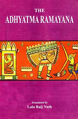 The Adhyatma Ramayana: Lala Baij Nath (Tr.)