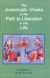 9788170308843: The Jivanmukti Viveka or the Path to Liberation in this Life