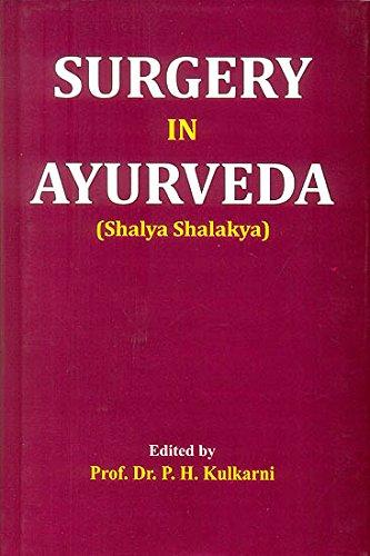 Surgery in Ayurveda : Shalya Shalakya: P H Kulkarni