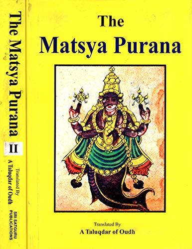 The Matsya Purana, 2 Vols: A Taluqdar of Oudh