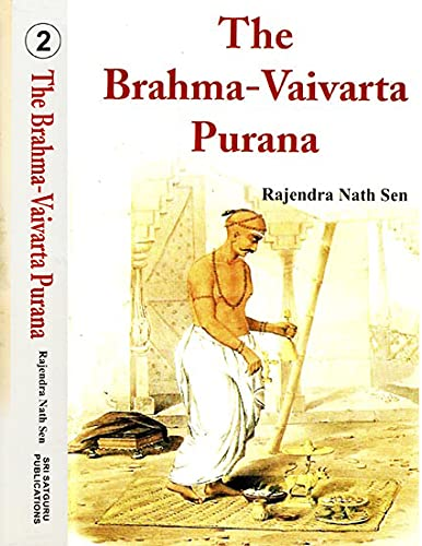 The Brahma-Vaivarta Purana : Vols. I and II: Rajendra Nath Sen
