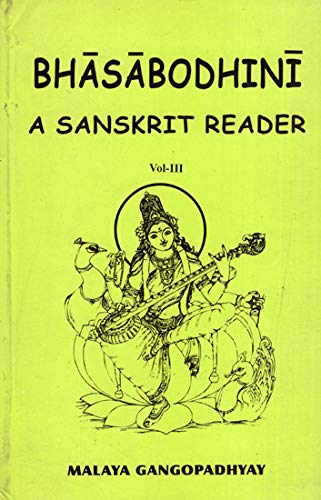 Bhasabodhini: A Sanskrit Reader Volume 3: Malaya Gangopadhyay