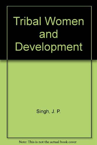 Tribal Women and Development: J. P. Singh,