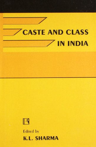 CASTE AND CLASS IN INDIA: K.L. Sharma (Ed.)