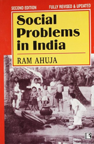 Social Problems in India, Second Edition (Fully Revised and Updated): Ram Ahuja