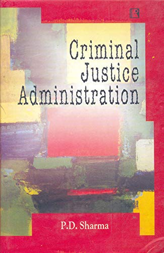 CRIMINAL JUSTICE ADMINISTRATION: The Relay Race for Criminal Justice
