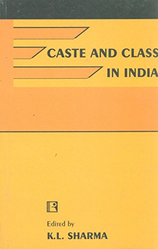 Caste and Class in India: Sharma Kl (Ed)