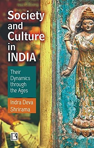 Society and Culture In India : Their: Indra Deva Shrirama