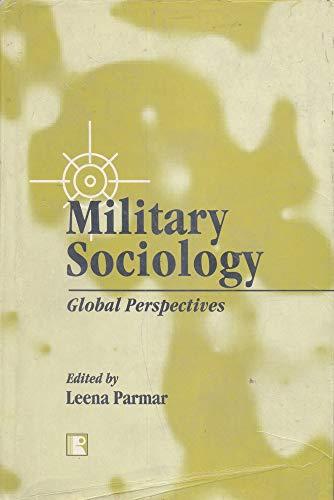 MILITARY SOCIOLOGY: Global Perspectives: Leena Parmar (Ed.)