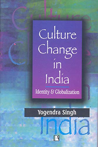 Culture Change in India: Identity and Globalization: Yogendra Singh