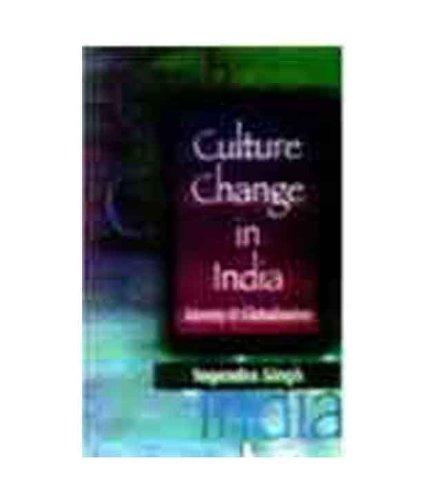 Culture Change in India: Identity & Globalization: Yogendra Singh