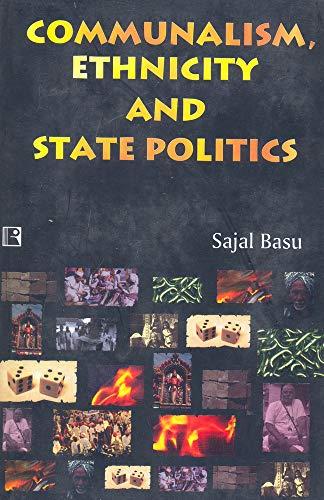 Communalism, Ethnicity and State Politics: Sajal Basu