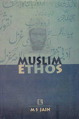 Muslim Ethos: Jain, M.S.