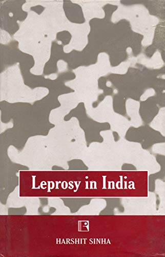 LEPROSY IN INDIA: A Study in Medical: Harshit Sinha