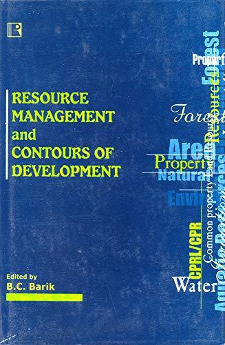 Resource Management and Contours of Development : B.C. Barik