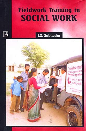 Fieldwork Training in Social Work: I.S. Subhedar