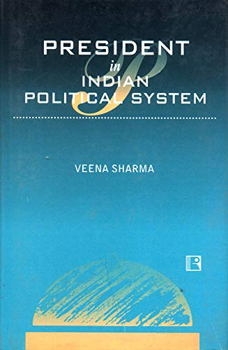 President in Indian Political System: Veena Sharma