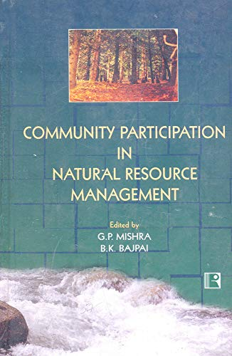 Community Participation in Natural Resource Management: G P Mishra