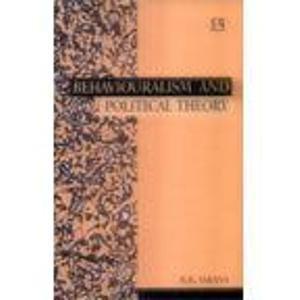 Behaviouralism and Political Theory: R.R. Sarana