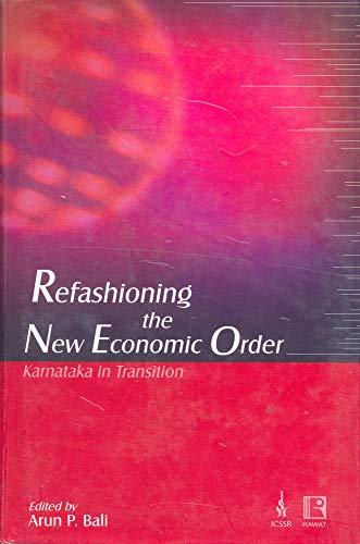 Refashioning the New Economic Order : Karnataka: Arun P Bali