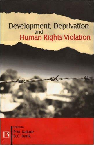 Development Deprivation and Human Rights Violation: P M Katare