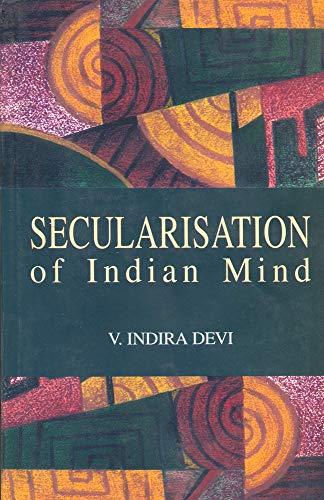 Secularisation of Indian Mind: V. Indira Devi