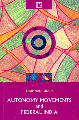 Autonomy Movements and Federal India: Bhupinder Singh