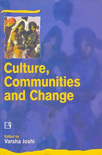 Culture, Communities and Change: Joshi Varsha (Ed)