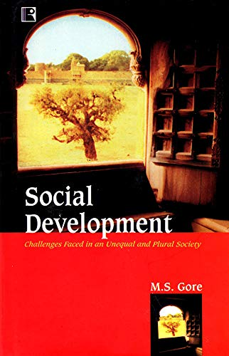 SOCIAL DEVELOPMENT: Challenges Faced in an Unequal and Plural Society
