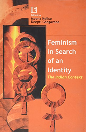 Feminism in Search of an Identity: The Indian Context