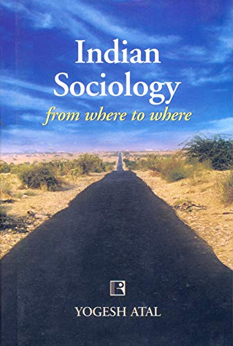 Indian Sociology: From Where to Where: Yogesh Atal