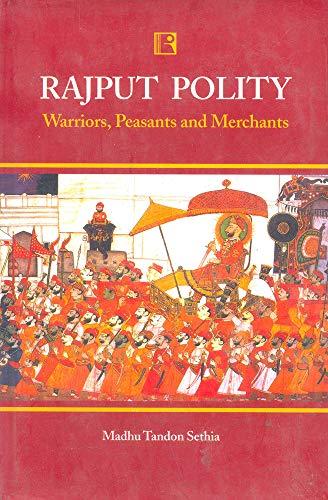 Rajput Polity: Sethia Madhu Tandon